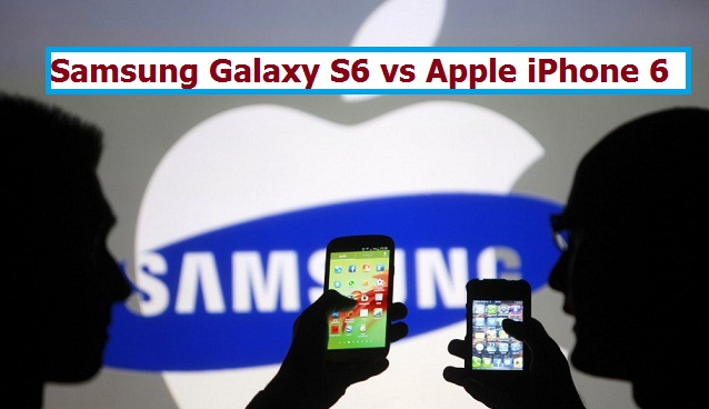The Features about Galaxy S6 and iPhone 6